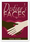Destiny's Faces by Irene Asuen