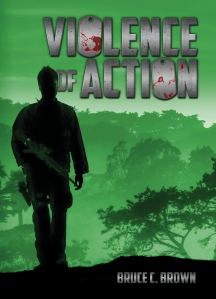 """Dog Ear Publishing releases """"Violence of Action"""" by Bruce C. Brown."""