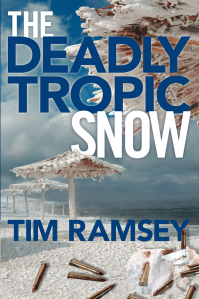 """Dog Ear Publishing releases """"The Deadly Tropic Snow"""" by Tim Ramsey."""
