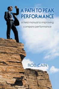 """Dog Ear Publishing releases """"A Path to Peak Performance: A Field Manual to Improving Company Performance"""" by Rob Cain."""