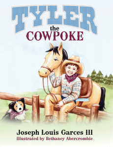 "Dog Ear Publishing releases ""Tyler the Cowpoke"" by Joseph Louis Garces III."