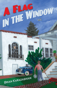 "Dog Ear Publishing releases ""A Flag in the Window"" by Brian Karadashian."