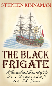 "Dog Ear Publishing releases ""The Black Frigate: A Journal and Record of the True Adventures and Life of Nicholas Davies"" by Stephen Kinnaman."