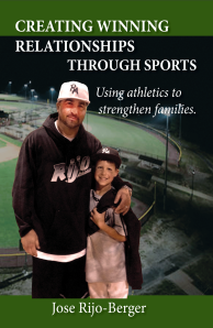 "Dog Ear Publishing releases ""Creating Winning Relationships through Sports: Using Athletics to Strengthen Families"" by Jose Rijo-Berger."