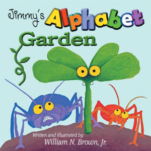 "Dog Ear Publishing releases ""Jimmy's Alphabet Garden"" by William Brown Jr."