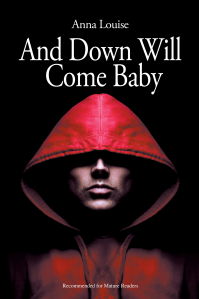 """Dog Ear Publishing releases """"And Down Will Come Baby"""" by Anna Louise."""