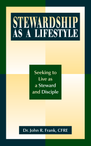 "Dog Ear Publishing releases ""Stewardship as a Lifestyle: Seeking to Live as a Steward and Disciple"" by John Frank."