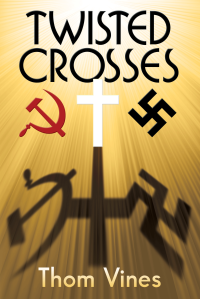 "Dog Ear Publishing releases ""Twisted Crosses"" by Thom Vines."
