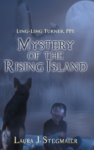"Dog Ear Publishing releases ""Ling-Ling Turner, PPI: Mystery of the Rising Island"" by Laura J. Stegmaier"